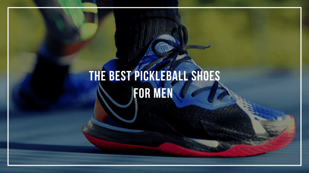 The Best Pickleball Shoes for Men Featured Image
