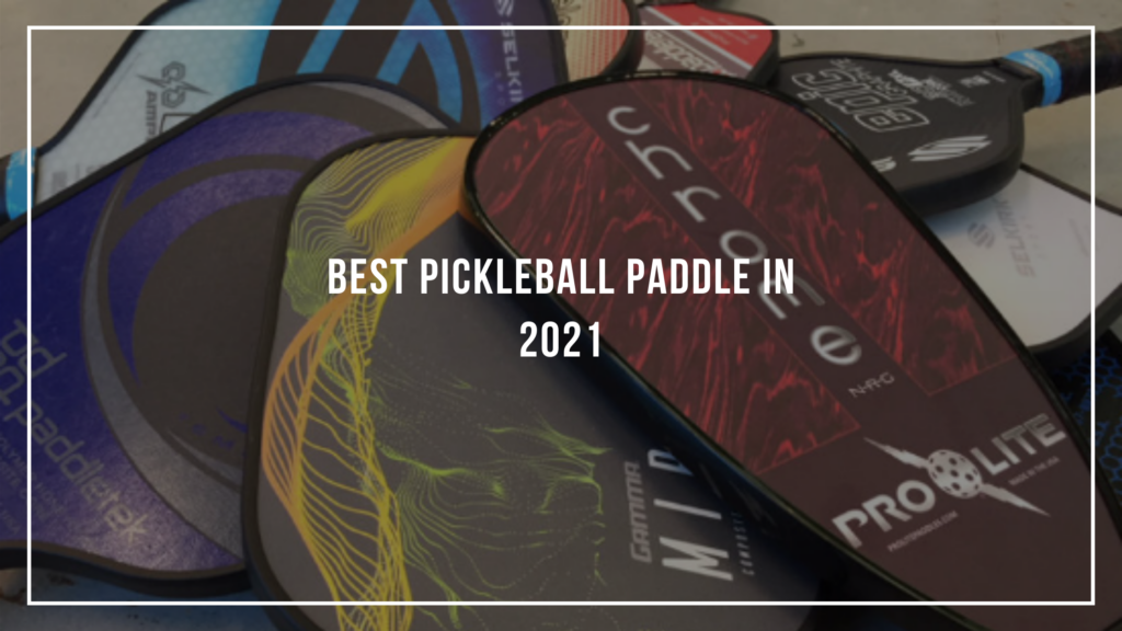 Best Pickleball Paddle in 2021: Featured Image