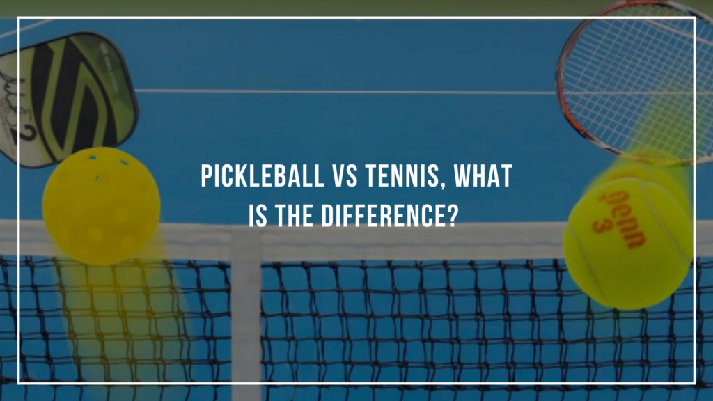 Pickleball vs Tennis, What is the Difference?: Featured Image