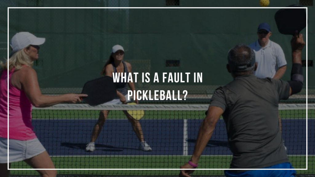 What is a Fault in Pickleball?: Featured Image