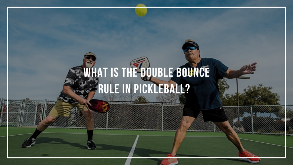 What is the Double Bounce Rule in Pickleball?: Featured Image