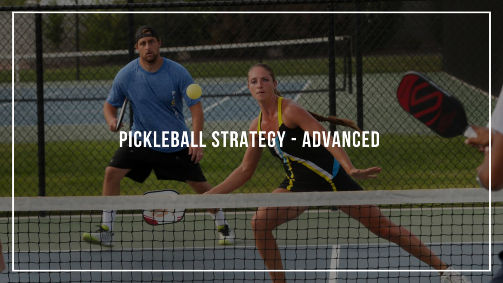 Pickleball Strategy - Advanced: Featured Image